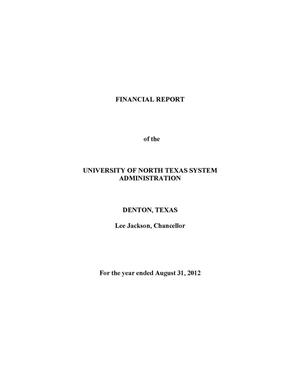 Primary view of object titled 'Financial Report of the University of North Texas System Administration: For the year ended August 31, 2012'.