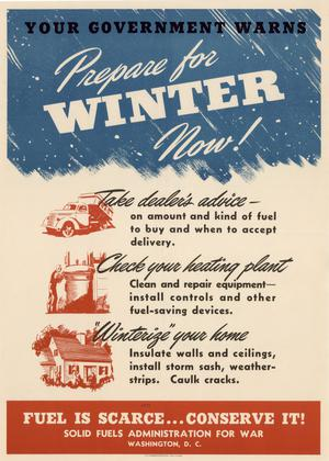Primary view of object titled 'Your government warns, prepare for winter now! ....'.