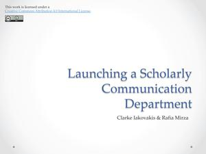 Primary view of object titled 'Launching a Scholarly Communication Department'.