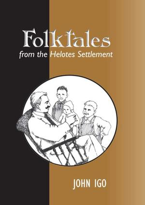 Primary view of object titled 'Folktales from the Helotes Settlement'.
