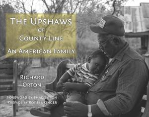 Primary view of object titled 'The Upshaws of County Line: An American Family'.