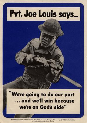 "Primary view of object titled 'Pvt. Joe Louis says-- ""We're going to do our part, and we'll win because we're on God's side.""'."