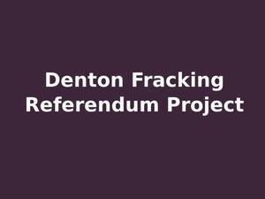 Denton Fracking Referendum Project
