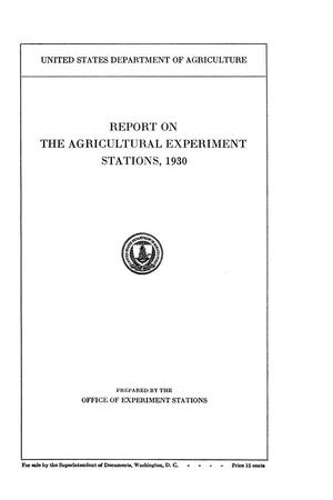 Report on the Agricultural Experiment Stations, 1930