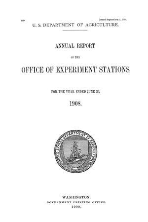 Primary view of object titled 'Annual Report of the Office of Experiment Stations, June 30, 1908'.