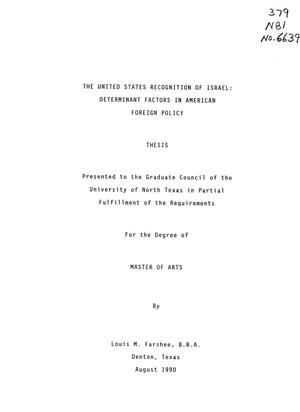 Primary view of object titled 'The United States' Recognition of Israel: Determinant Factors in American Foreign Policy'.