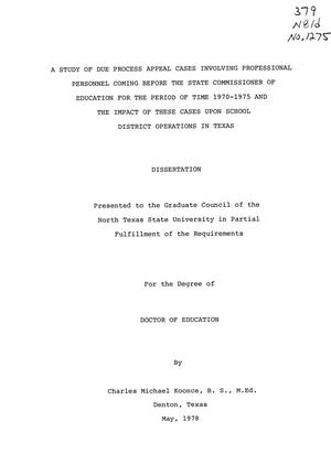 Primary view of object titled 'A Study of Due Process Appeal Cases Involving Professional Personnel Coming Before the State Commissioner of Education for the Period of Time 1970-1975 and the Impact of These Cases upon School District Operations in Texas'.