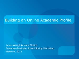 Primary view of object titled 'Building an Online Academic Profile'.