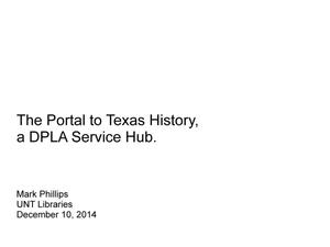 Primary view of object titled 'The Portal to Texas History, a DPLA Service Hub'.