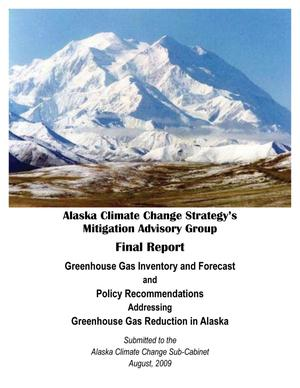 Primary view of object titled 'Greenhouse Gas Inventory and Forecast and Policy Recommendations Addressing Greenhouse Gas Reduction in Alaska'.