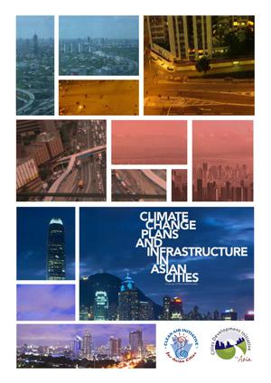 Primary view of object titled 'Climate Change Plans and Infrastructure in Asian Cities: a Survey of Plans and Priorities'.