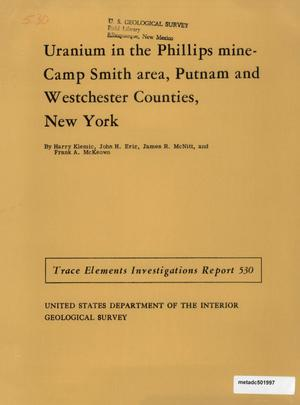 Primary view of object titled 'Uranium in the Phillips Mine-Camp Smith Area, Putnam and Westchester Counties, New York'.