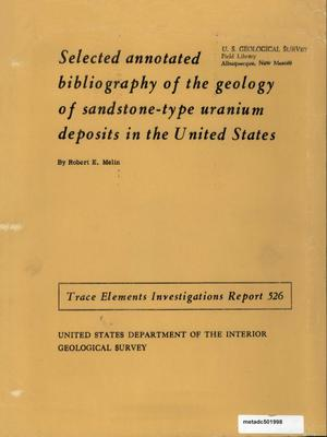Primary view of object titled 'Selected Annotated Bibliography of the Geology of Sandstone-Type Uranium Deposits in the United States'.