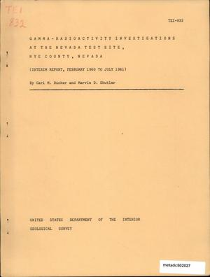 Primary view of object titled 'Gamma-Radioactivity Investigations at the Nevada Test Site, Nye County, Nevada: Interim Report, February 1960 to July 1961'.