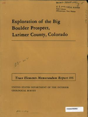 Primary view of object titled 'Exploration of the Big Boulder Prospect, Larimer County, Colorado'.