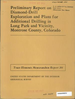 Primary view of object titled 'Preliminary Report on Diamond-Drill Exploration and Plans for Additional Drilling in Long Park and Vicinity, Montrose County, Colorado'.