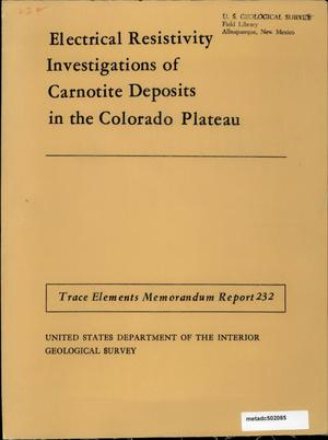 Primary view of object titled 'Electrical Resistivity Investigations of Carnotite Deposits in the Colorado Plateau'.