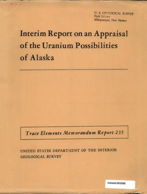 Primary view of object titled 'Interim Report on an Appraisal of the Uranium Possibilities of Alaska'.