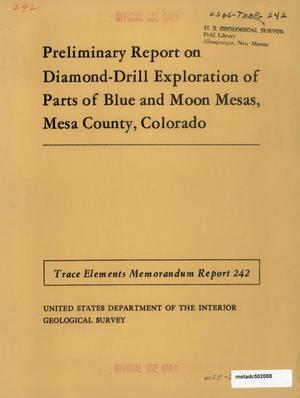 Primary view of object titled 'Preliminary Report on Diamond-Drill Exploration of Parts of Blue and Moon Mesas, Mesa County, Colorado'.