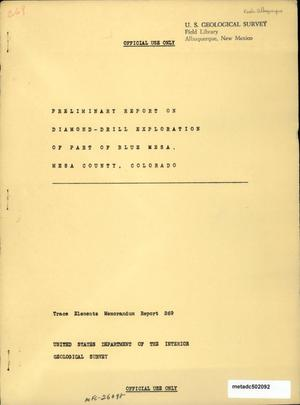 Primary view of object titled 'Preliminary Report on Diamond-Drill Exploration of Part of Blue Mesa, Mesa County, Colorado'.