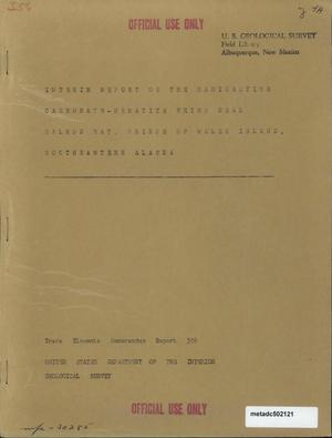 Primary view of object titled 'Interim Report on the Radioactive Carbonate-Hematite Veins Near Salmon Bay, Prince of Wales Island, Southeastern Alaska'.