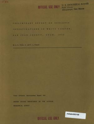 Primary view of object titled 'Preliminary Report on Geologic Investigations in White Canyon, San Juan County, Utah, 1952'.