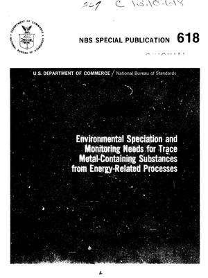 Primary view of object titled 'Environmental Speciation and Monitoring Needs for Trace Metal-Containing Substances from Energy-Related Processes'.