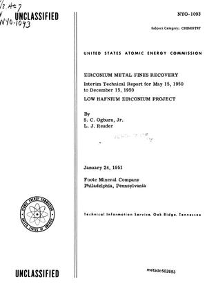 Primary view of object titled 'Zirconium Metal Fines Recovery: Interim Technical Report for May 15, 1950 to December 15, 1950'.