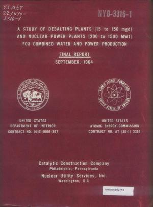 Primary view of object titled 'A Study of Desalting Plants (15 to 150 mgd) and Nuclear Power Plants (200 to 1500 MWt) for Combined Water and Power Production: Final Report'.