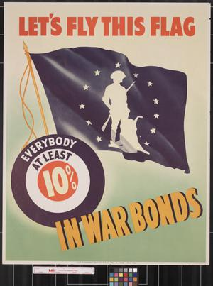Primary view of object titled 'Let's fly this flag : everybody at least 10% in war bonds.'.