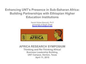 Primary view of object titled 'Enhancing UNT's Presence in Sub-Saharan Africa: Building Partnerships with Ethiopian Higher Education Institutions'.