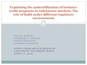 Primary view of object titled 'Explaining the Underutilization of Inclusive Credit Programs in Subsistence Markets: The Role of Habit Under Different Regulatory Environments'.