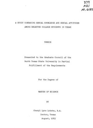 Primary view of object titled 'A Study Comparing Sexual Knowledge and Sexual Attitudes Among Selected College Students in Texas'.