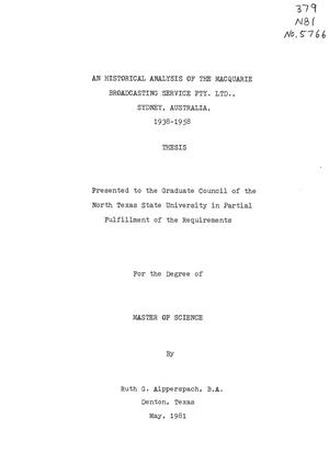 Primary view of object titled 'An Historical Analysis of the Macquarie Broadcasting Service Pty. Ltd., Sydney, Australia, 1938-1958'.