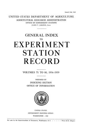 General Index to Experiment Station Record, Volumes 71 to 80, 1934-1939