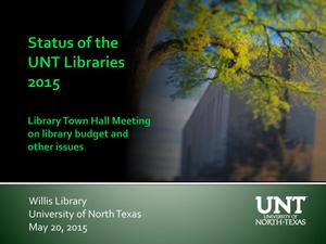 Primary view of object titled 'Status of the UNT Libraries 2015: Library Town Hall Meeting on Library Budget and Other Issues'.
