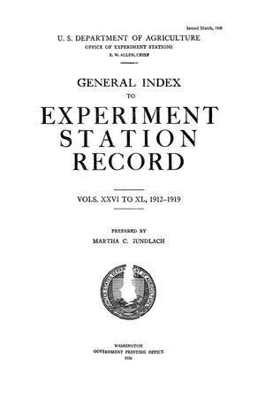 Primary view of object titled 'General Index to Experiment Station Record, Volumes 26-40, 1912-1919'.