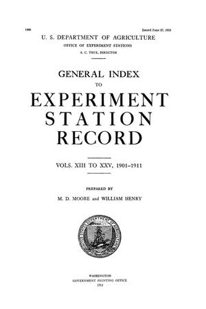General Index to Experiment Station Record Volumes 13-25, 1901-1911