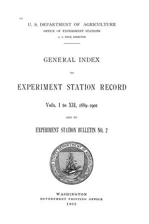 Primary view of object titled 'General Index to Experiment Station Record Volumes 01-12, 1989-1901 and to Experiment Station Bulletin Number 2'.