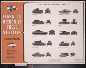 Primary view of object titled 'Learn to recognize these vehicles : heavy tanks and self-propelled artillery.'.