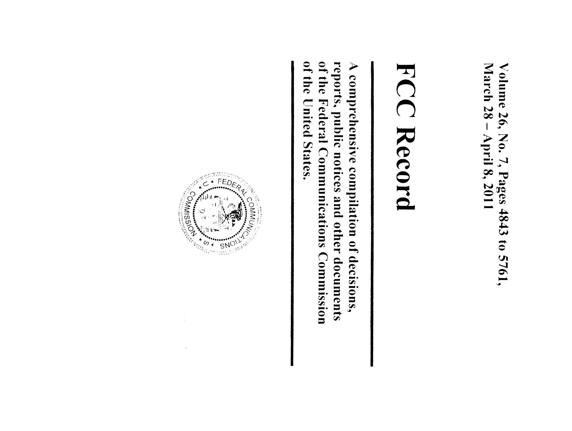 FCC Record, Volume 26, No. 7, Pages 4843 to 5761, March 28 - April 08, 2011                                                                                                      Title Page