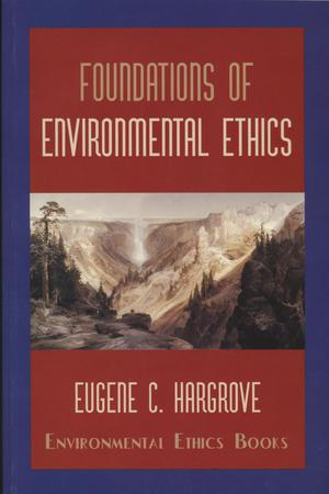 Foundations of Environmental Ethics