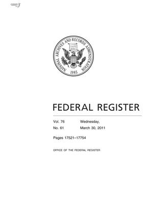 Federal Register, Volume 76, Number 61, March 30, 2011, Pages 17521-17754