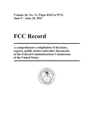 Primary view of object titled 'FCC Record, Volume 26, No. 11, Pages 8342 to 9172, June 9 - June 24, 2011'.