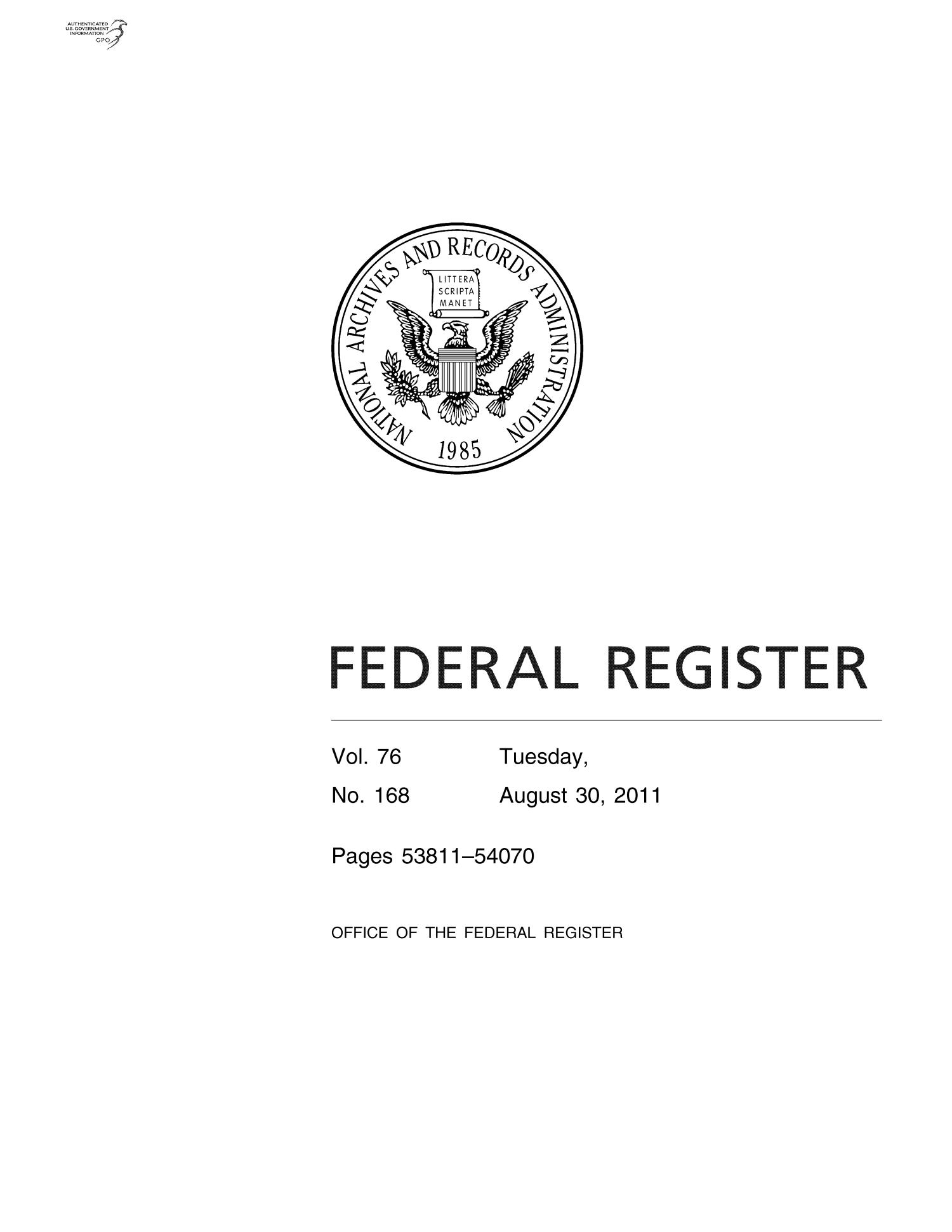 Federal Register, Volume 76, Number 168, August 30, 2011, Pages 53811-54070                                                                                                      Title Page