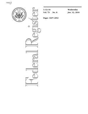 Primary view of object titled 'Federal Register, Volume 75, Number 8, January 13, 2010, Pages 1697-2052'.