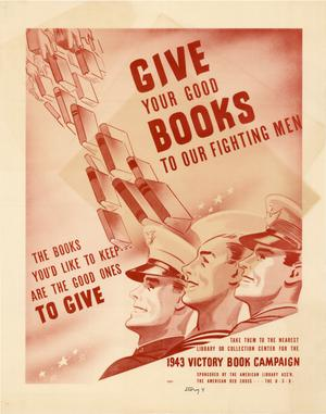 Primary view of object titled 'Give your good books to our fighting men : the books you'd like to keep are the good ones to give.'.