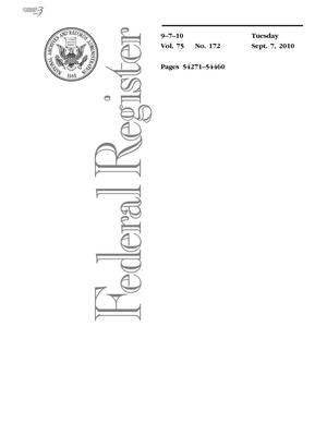 Primary view of object titled 'Federal Register, Volume 75, Number 172, September 7, 2010, Pages 54271-54460'.