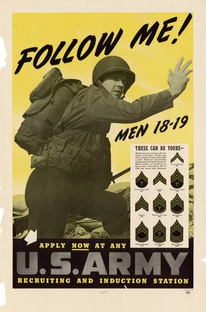 Primary view of object titled 'Follow me! : men 18-19, these can be yours-- apply now at any U.S. Army recruiting and induction station.'.