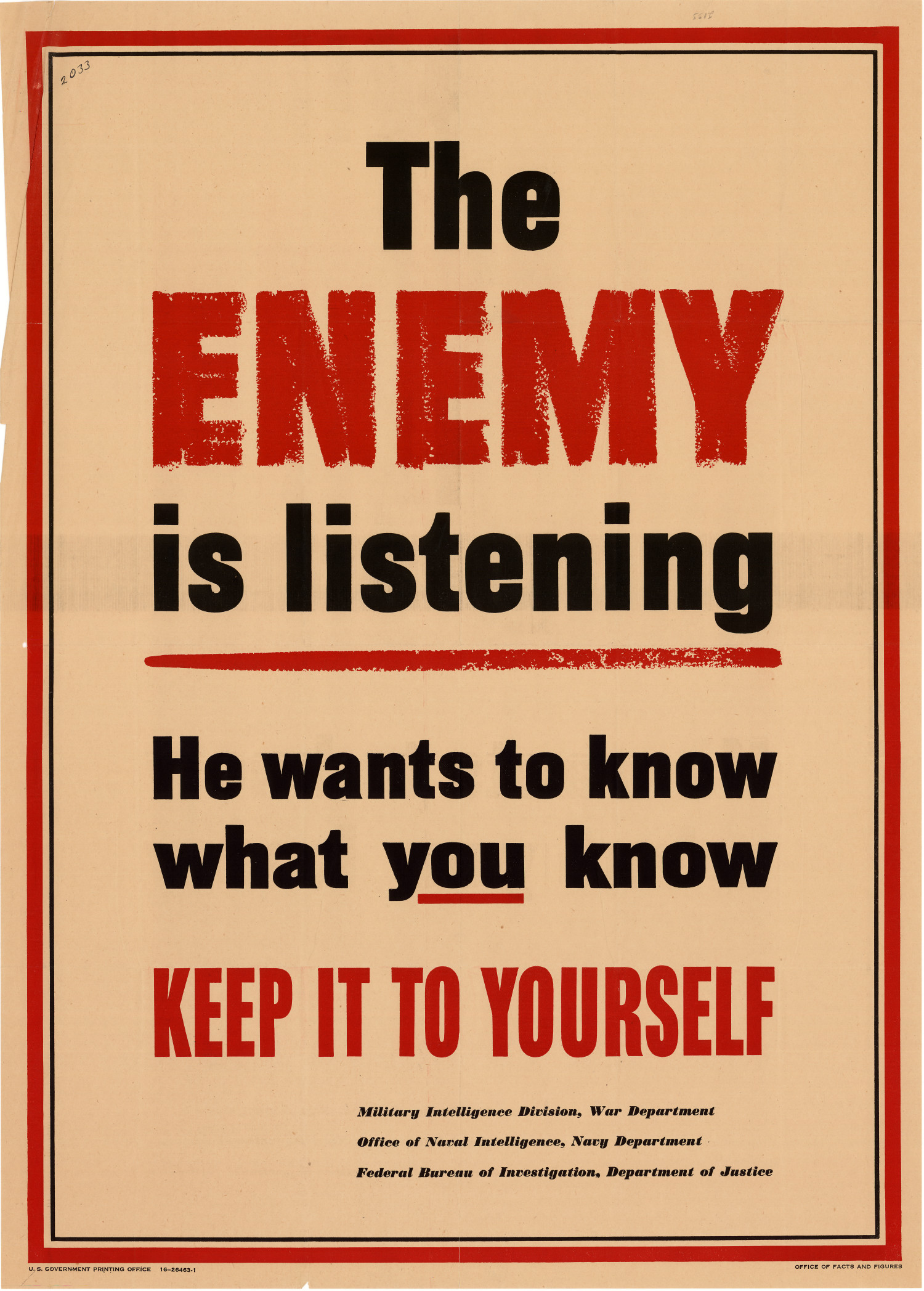 the enemy is listening   he wants to know what you know
